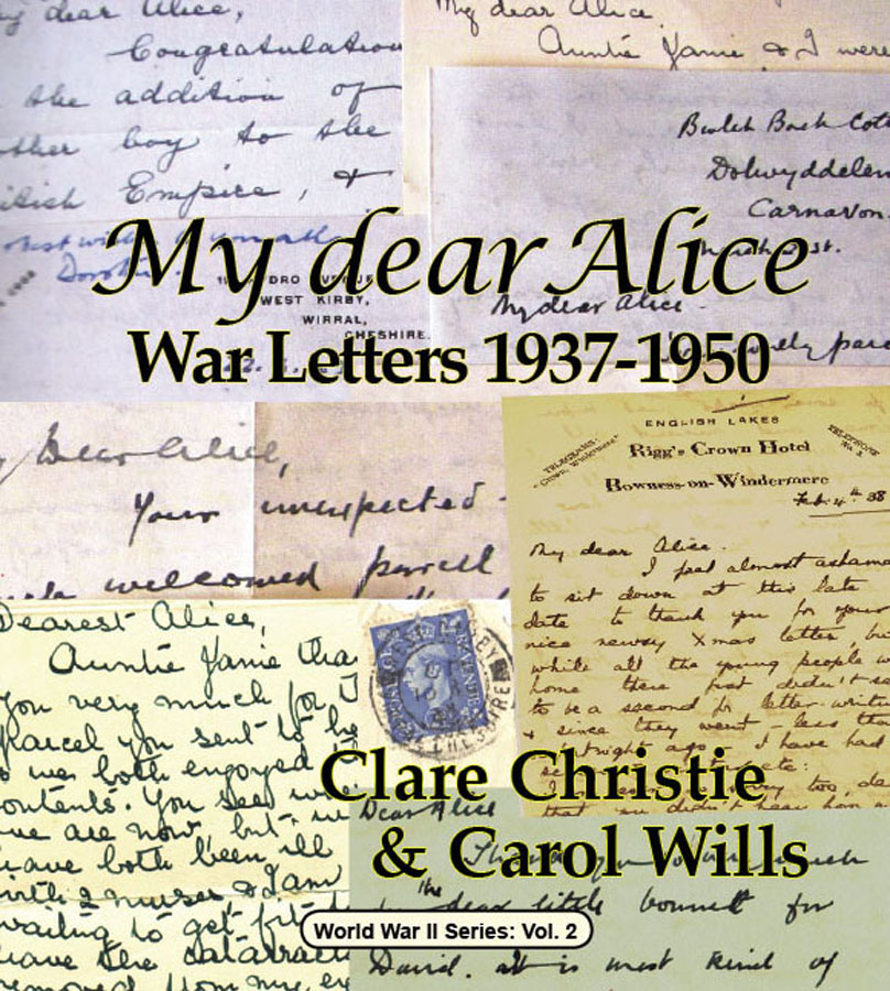 My dear Alice: War letters 1937-1950