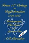 From 14th Colony to Confederation, 1749 – 1867: Governors, Placemen, & the Merchant Elite  by A. D. Boutilier